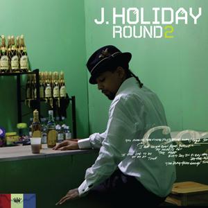 J. Holiday Round 2